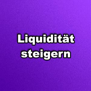Liquidität steigern