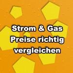 Strom und Gas Preise vergleichen